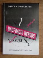 Anticariat: Mircea Damaschin - Naufragiu nervos