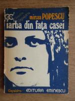 Anticariat: Mircea Popescu - Iarba din fata casei