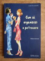 Mirela Schmoll - Cum sa organizezi o petrecere