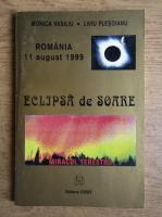 Anticariat: Monica Vasiliu - Eclipsa de soare. Romania, 11 august 1999