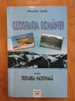 Anticariat: Nicolae Lazar - Geografia Romaniei pentru examenul de capacitate