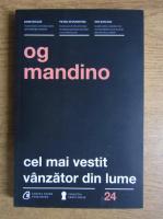 Og Mandino - Cel mai vestit vanzator din lume