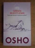 Anticariat: Osho - Calatoria devenirii umane