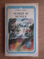 Anticariat: Pavel Dan - Schite si nuvele