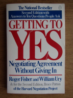 Anticariat: Roger Fisher - Getting to yes. Negotiating agreement without giving in