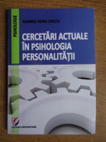 Romeo Zeno Cretu - Cercetari actuale in psihologia personalitatii