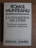 Romul Munteanu - La civilisation des livres