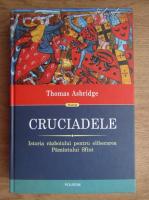 Anticariat: Thomas Asbridge - Cruciadele