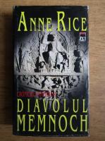 Anne Rice - Diavolul Memnoch. Cronicile vampirilor