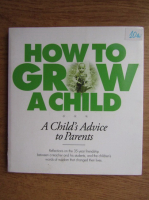 Anticariat: Bernard Percy - How to grow a child
