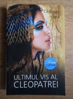 Christian Jacq - Ultimul vis al Cleopatrei