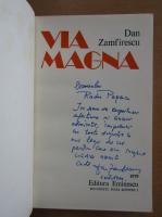 Anticariat: Dan Zamfirescu - Via Magna (cu autograful autorului)
