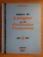 Anticariat: G. Mauger - Cours de Langue et de civilisation Francaises (volumul 3)