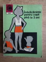 Anticariat: Gabriela Ioan - Imbracaminte pentru copii pana la 3 ani