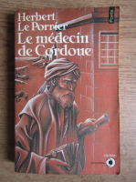 Anticariat: Herbert Le Porrier - Le medecin de Cordoue