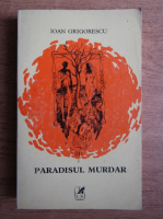 Ioan Grigorescu - Paradisul murdar