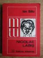 Anticariat: Ion Balu - Nicolae Labis