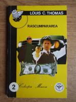 Louis C. Thomas - Rascumpararea