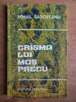Anticariat: Mihail Sadoveanu - Crasma lui Mos Precu