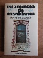 Anticariat: Mircea Constantinescu - Isi amintea de Casablanca