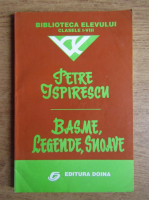 Anticariat: Petre Ispirescu - Basme, legende, snoave. Biblioteca elevului, clasele I-VIII