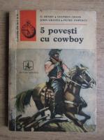 Anticariat: Petru Popescu - 5 povesti cu cowboy