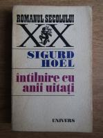 Anticariat: Sigurd Hoel - Intalnire cu anii uitati
