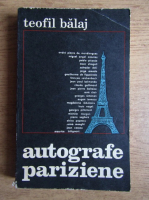 Teofil Balaj - Autografe pariziene