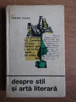 Anticariat: Tudor Vianu - Despre stil si arta literara