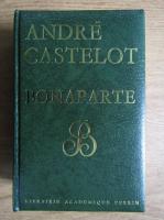 Anticariat: Andre Castelot - Bonaparte