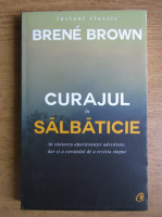 Anticariat: Brene Brown - Curajul in salbaticie