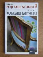 Cecile Cau - Manualul tapiterului