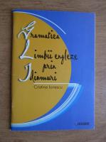 Cristina Ionescu - Gramatica limbii engleze prin idiomuri