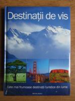Anticariat: Destinatii de vis (ghid de calatorie)