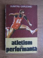 Dumitru Garleanu - Atletism de performanta