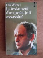 Elie Wiesel - Le testament d'un poete juif assassine