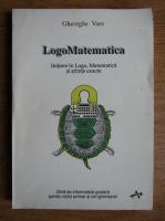 Anticariat: Gheorghe Vass - Logo Matematica. Initiere in Logo, Matematica si stiinte exacte