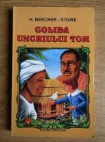 Anticariat: Harriet Beecher Stowe - Coliba unchiului Tom