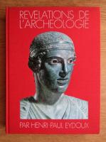 Henri Paul Eydoux - Revelations de l'archeologie