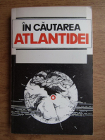 In cautarea Atlantidei