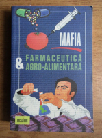 Anticariat: Louis de Brouwer - Mafia farmaceutica si agro-alimentara