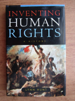 Lynn Hunt - Inventing human rights