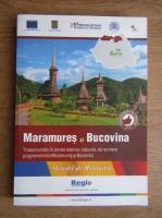 Maramures-Bucovina. Traseu turistic in zonele istorice, naturale, de recreere si agrement