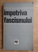 Anticariat: Mariana Radulescu - Impotriva fascismului
