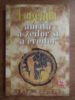 Mario Meunier - Legenda aurita a zeilor si a eroilor