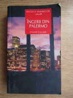 Anticariat: Philippe Cavalier - Ingerii din Palermo