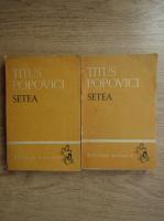 Anticariat: Titus Popovici - Setea (2 volume)