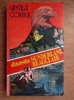 Vintila Corbul - Dinastia Sunderland-Beauclair (volumul 2)