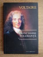 Voltaire - Tratat despre toleranta