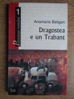 Anticariat: Anamaria Beligan - Dragostea e un trabant